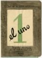 El uno: tragedia documental de la collectividad y el individuo en tres actos prologo, nueve escenas y epilogo